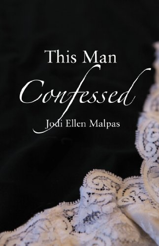 This Man Confessed (This Man Trilogy) by Jodi Ellen Malpas