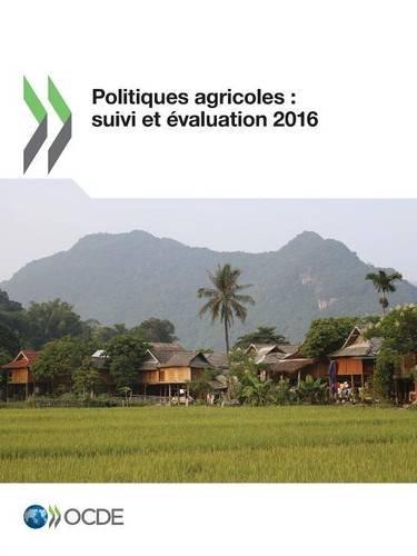 Politiques agricoles : suivi et évaluation 2016: Edition 2016