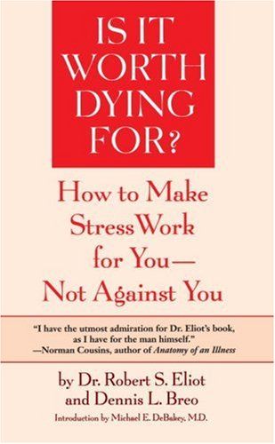 Image for Is It Worth Dying For?: How To Make Stress Work For You - Not Against You