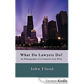 What Do Lawyers Do?: An Ethnography of a Corporate Law Firm (English Edition)