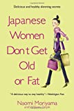 41tzY6NCwPL. SL160  Japanese Women Dont Get Old or Fat: Secrets of My Mothers Tokyo Kitchen Reviews Find Japanese Women