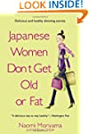 Japanese Women Don't Get Old or Fat:...
