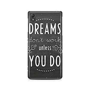 Motivatebox - Sony Xperia Z2 Back Cover - Dreams Doesn't work Polycarbonate 3D Hard case protective back cover. Premium Quality designer Printed 3D Matte finish hard case back cover.