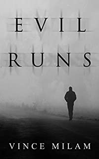 Evil Runs: A Supernatural Mystery Thriller by Vince Milam ebook deal