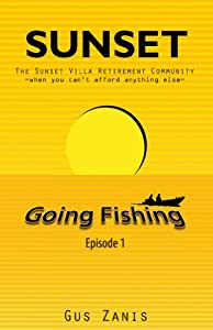 Sunset: Going Fishing (The Sunset Villa Retirement Community Book 1)