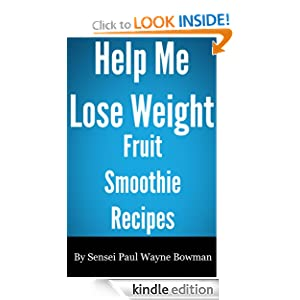 Help Me Lose Weight. Fruit Smoothie Recipes