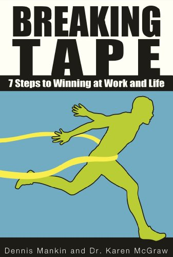 Breaking Tape: 7 Steps to Winning at Work and Life (English Edition)