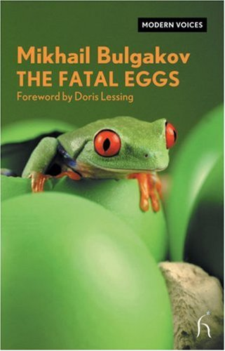 Fatal Eggs : A Story, MIKHAIL BULGAKOV, HUGH APLIN, DORIS MAY LESSING