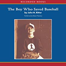 The Boy Who Saved Baseball Audiobook by John Ritter Narrated by Robert Ramirez