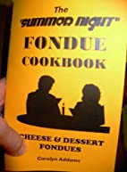 The Summer Night Fondue Cookbook (Cheese and…