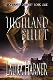 img - for [ Highland Shift by Harner, Laura ( Author ) Mar-2014 Paperback ] book / textbook / text book