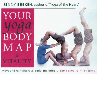 your-yoga-bodymap-for-vitality-move-and-reinvigorate-body-and-mind-author-jenny-beeken-published-on-