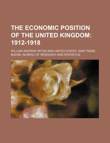 The economic position of the United Kingdom;  1912-1918