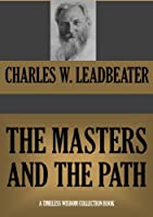 THE MASTERS AND THE PATH (Timeless Wisdom Collection Book 441) (English Edition)
