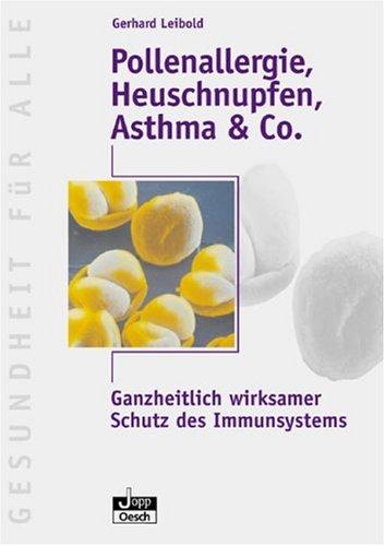 Pollenallergie, Heuschnupfen, Asthma & Co: Ganzheitlich wirksamer Schutz des Immunsystems