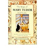 The reign of Mary Tudor: Politics, government, and religion in England, 1553-1558 (031267029X) by Loades, D. M