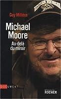 Michael Moore : Au-delà du miroir