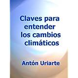 Claves para entender los cambios climáticos (Historia del clima de la Tierra)
