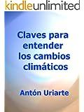 Claves para entender los cambios clim�ticos (Historia del clima de la Tierra n� 3)