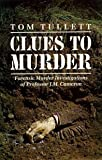 Clues to Murder: Forensic Murder Investigations of Professor J.M.Cameron