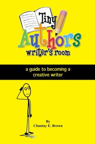 Tiny Authors Writers Room Guide Book: a guide to becoming a creative writer