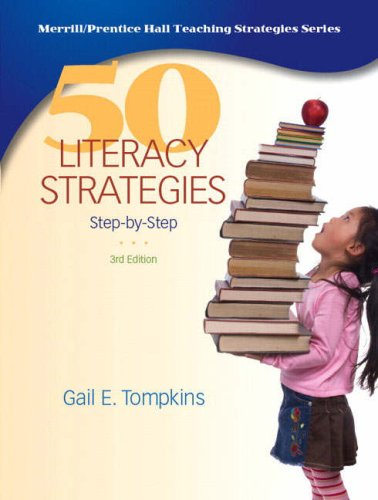 50 Literacy Strategies: Step-by-Step (3rd Edition), Gail E. Tompkins