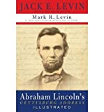 By Jack E. Levin Abraham Lincolns Gettysburg Address Illustrated (Ill)