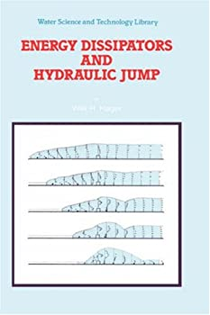 energy dissipators and hydraulic jump (water science and technology library) - willi h. hager