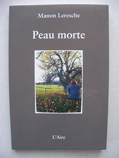Peau morte, Leresche, Manon