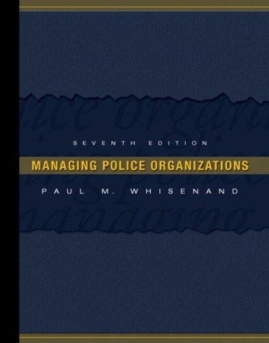 Managing Police Organizations (7th Edition)