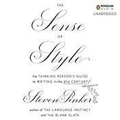 The Sense of Style: The Thinking Person's Guide to Writing in the 21st Century | [Steven Pinker]