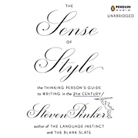 The Sense of Style: The Thinking Person's Guide to Writing in the 21st Century Hörbuch von Steven Pinker Gesprochen von: Arthur Morey