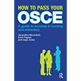 How to Pass Your OSCE: A Guide to Success in Nursing and Midwiferyby Jacqueline Bloomfield