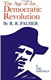 Age of the Democratic Revolution: The Struggle, Volume II