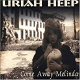 Come Away Melinda By Uriah Heep (2001-07-23)