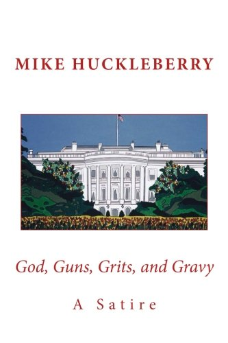 God, Guns, Grits, And Gravy: A Satire