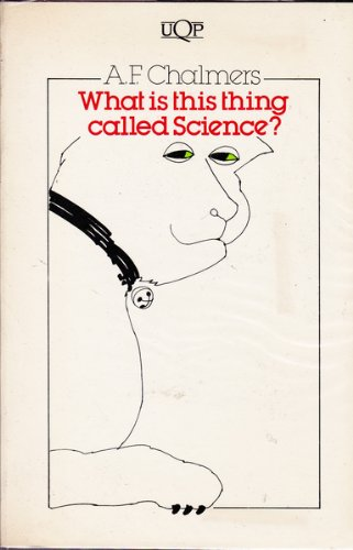 What Is This Thing Called Science: An Assessment of the Nature and Status of Science and Its Methods