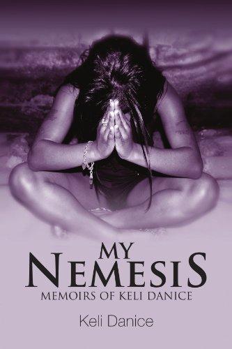 My Nemesis: Memoirs of Keli Danice