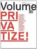 Volume 30: Privatize!
