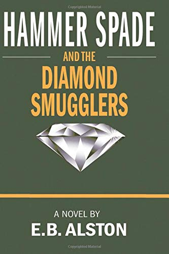 Hammer Spade and the Diamond Smugglers (The Adventures of Hammer Spade) [Alston, E. B.] (Tapa Blanda)