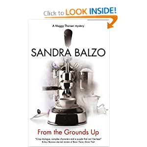 From the Grounds Up (Maggy Thorsen Mysteries) Sandra Balzo