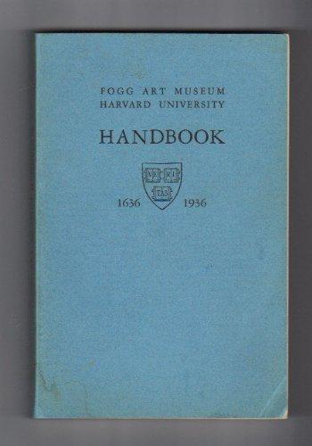 FOGG ART MUSEUM HARVARD UNIVERSITY HANDBOOK 1636-1936