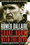 img - for Romeo Dallaire: Shake Hands with the Devil : The Failure of Humanity in Rwanda (Paperback); 2004 Edition book / textbook / text book