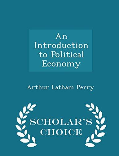 An Introduction to Political Economy - Scholar's Choice Edition