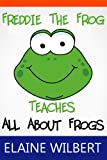 img - for Freddie The Frog: All About Frogs! book / textbook / text book