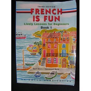 french is fun lively lessons for beginners by gail stein and heywood wald. Black Bedroom Furniture Sets. Home Design Ideas