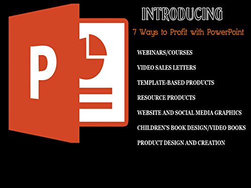 7 ways to Profit with PowerPoint - Season 1
