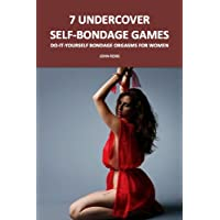 7 Discreet Public Self-Bondage Games: A bondage how-to for female submission