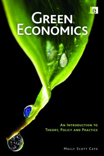 Green Economics: An Introduction to Theory, Policy and...