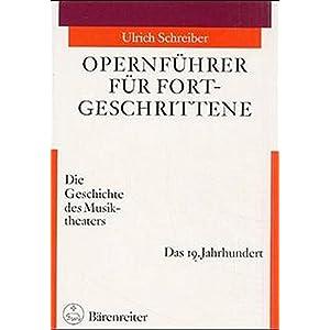 Opernführer für Fortgeschrittene, Das 19. Jahrhundert